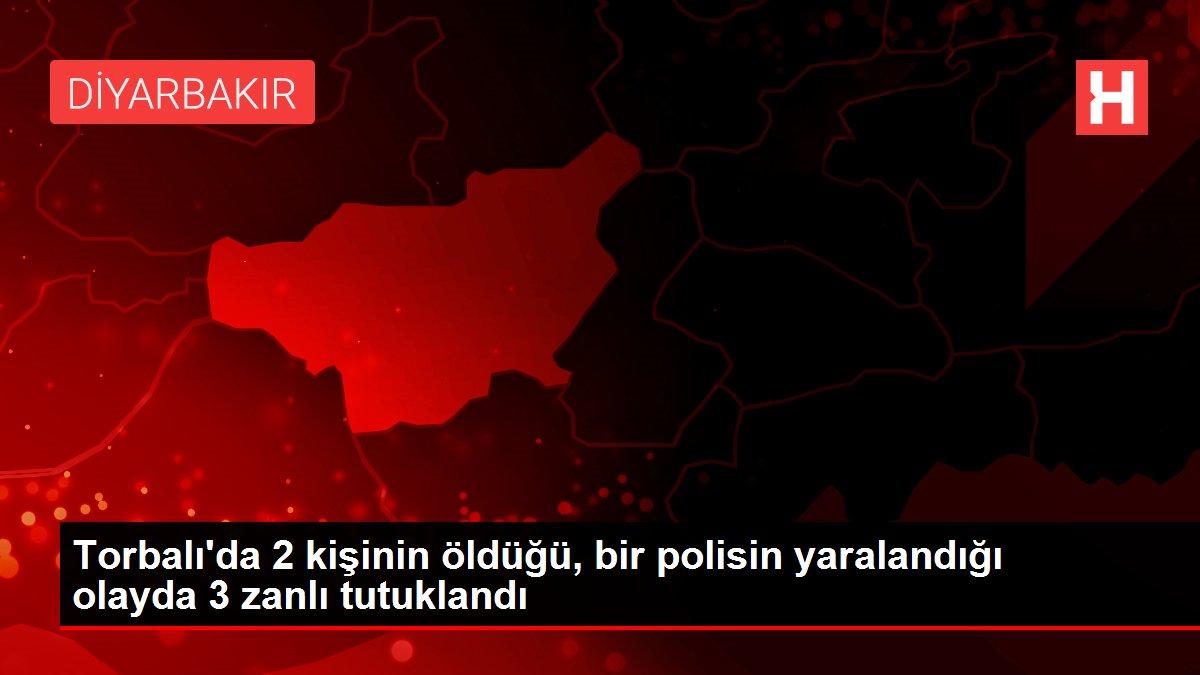 Torbalı'da 2 kişinin öldüğü, bir polisin yaralandığı olayda 3 zanlı tutuklandı