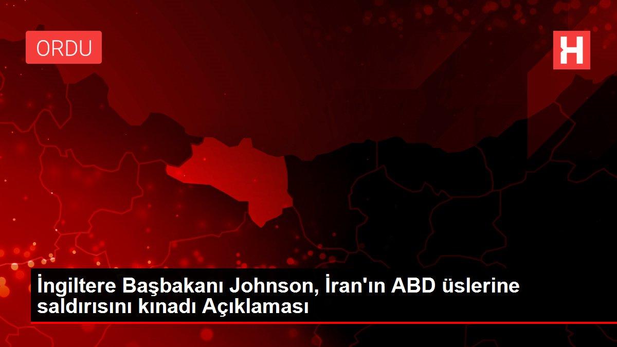İngiltere Başbakanı Johnson, İran'ın ABD üslerine saldırısını kınadı Açıklaması