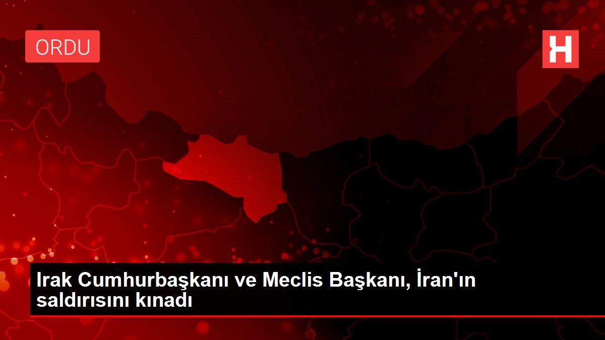 Irak Cumhurbaşkanı ve Meclis Başkanı, İran'ın saldırısını kınadı