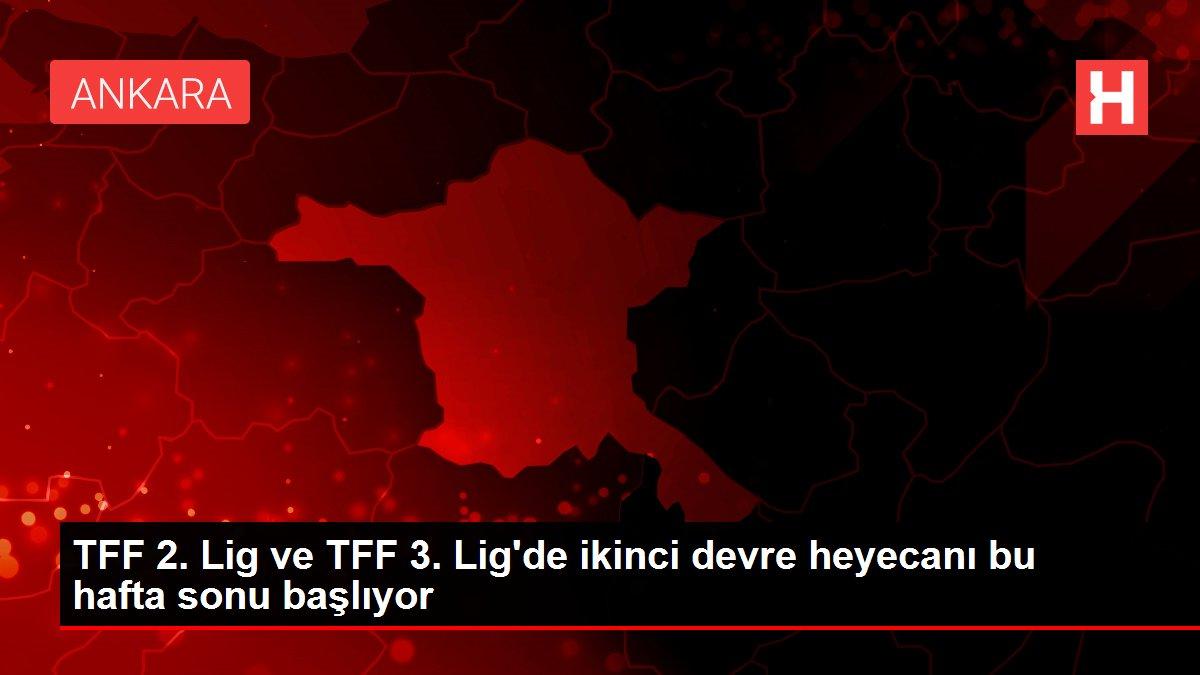 TFF 2. Lig ve TFF 3. Lig'de ikinci devre heyecanı bu hafta sonu başlıyor