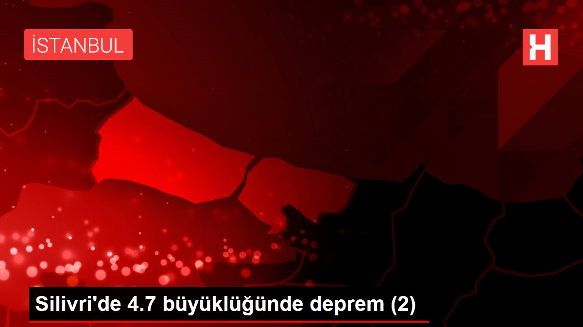 Silivri'de 4.7 büyüklüğünde deprem (2)