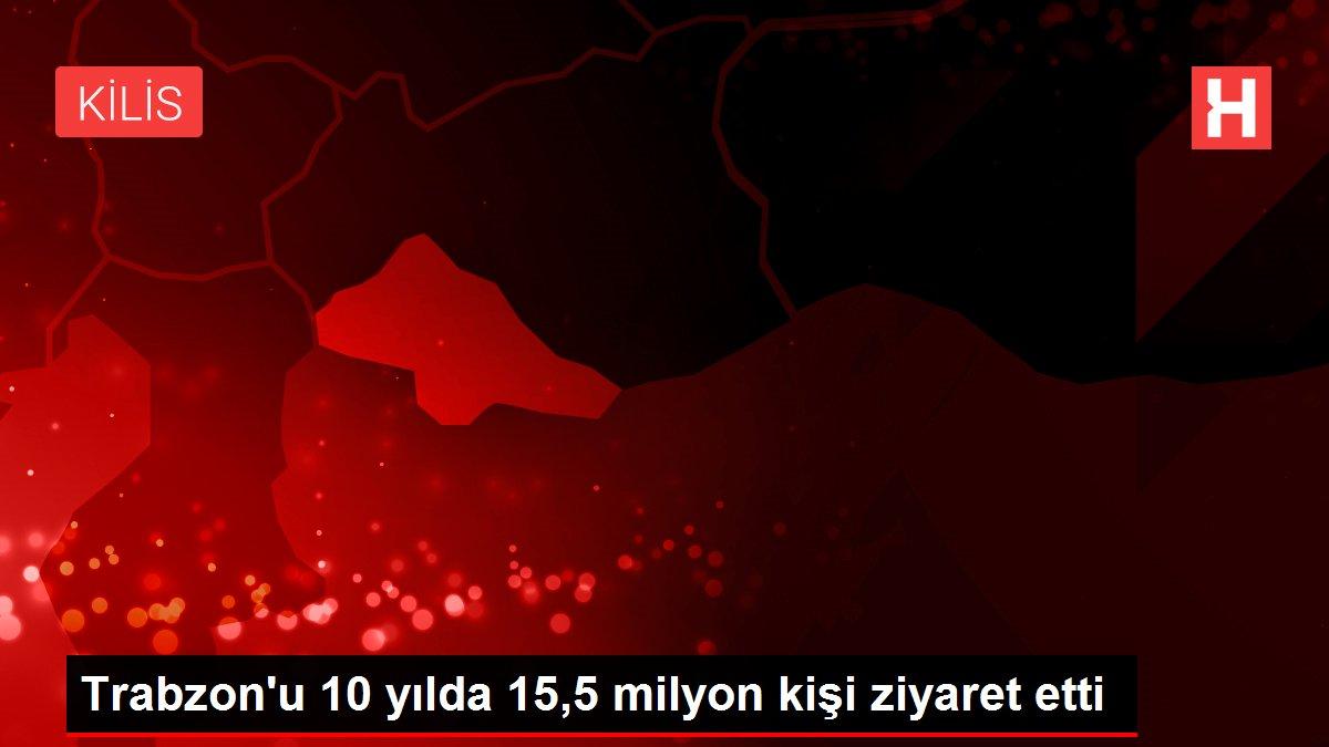 Trabzon'u 10 yılda 15,5 milyon kişi ziyaret etti