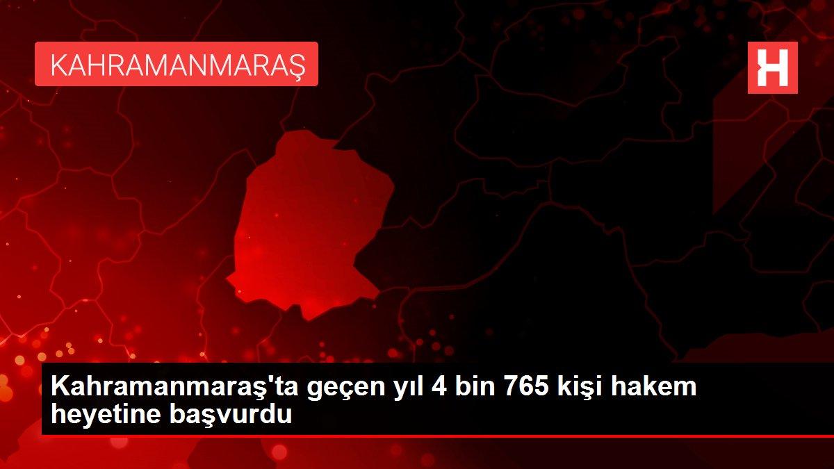 Kahramanmaraş'ta geçen yıl 4 bin 765 kişi hakem heyetine başvurdu