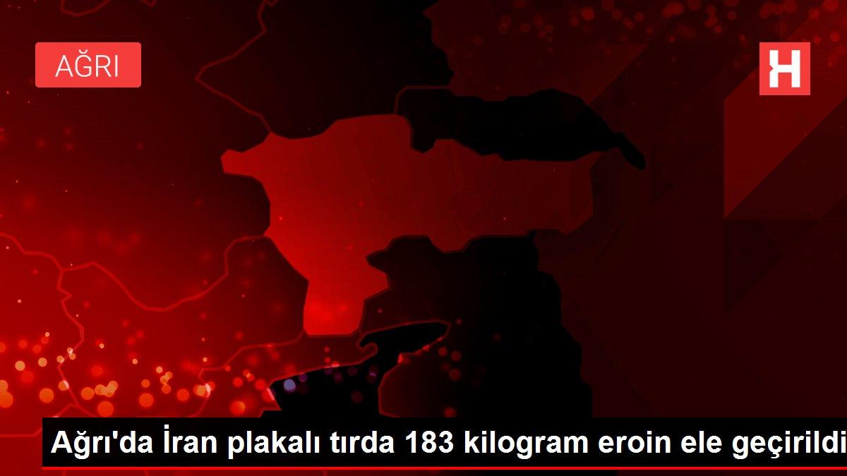 Ağrı'da İran plakalı tırda 183 kilogram eroin ele geçirildi