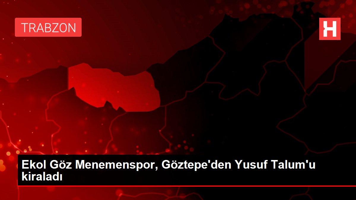 Ekol Göz Menemenspor, Göztepe'den Yusuf Talum'u kiraladı