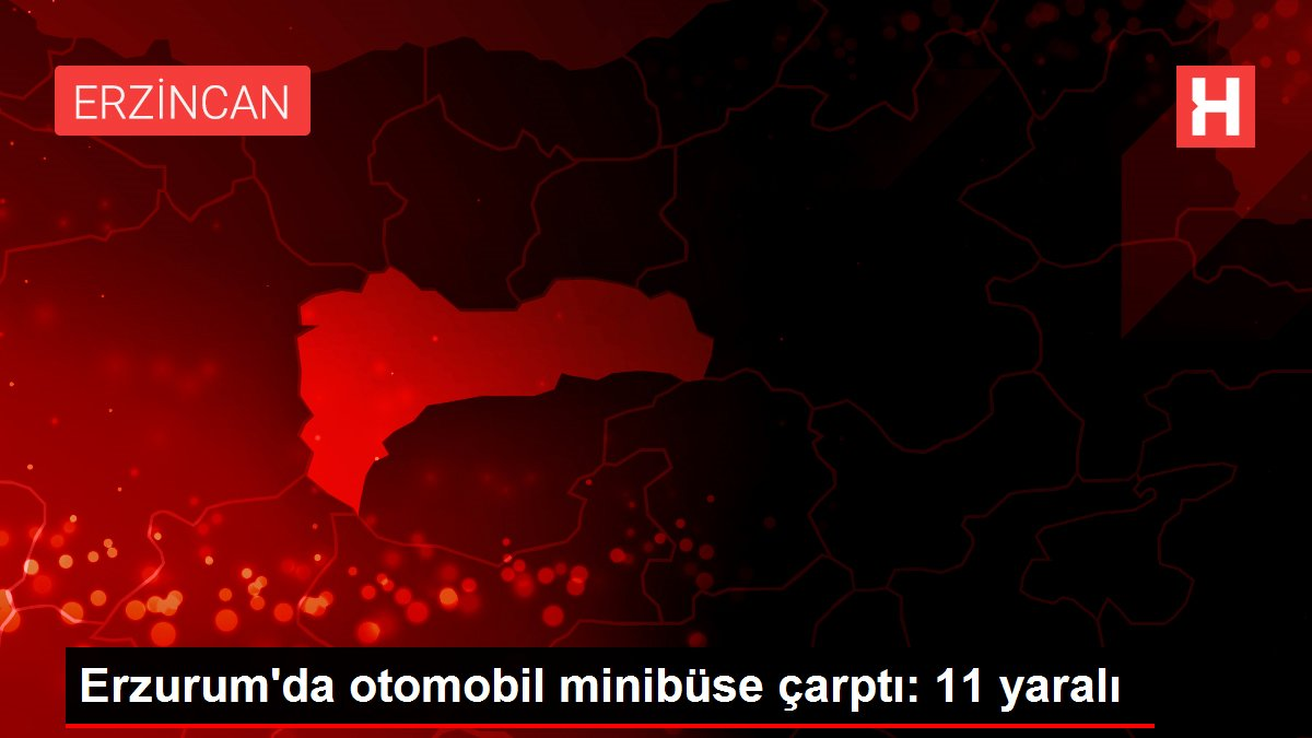 Erzurum'da otomobil minibüse çarptı: 11 yaralı