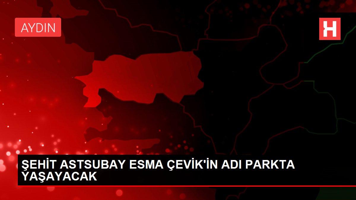 ŞEHİT ASTSUBAY ESMA ÇEVİK'İN ADI PARKTA YAŞAYACAK