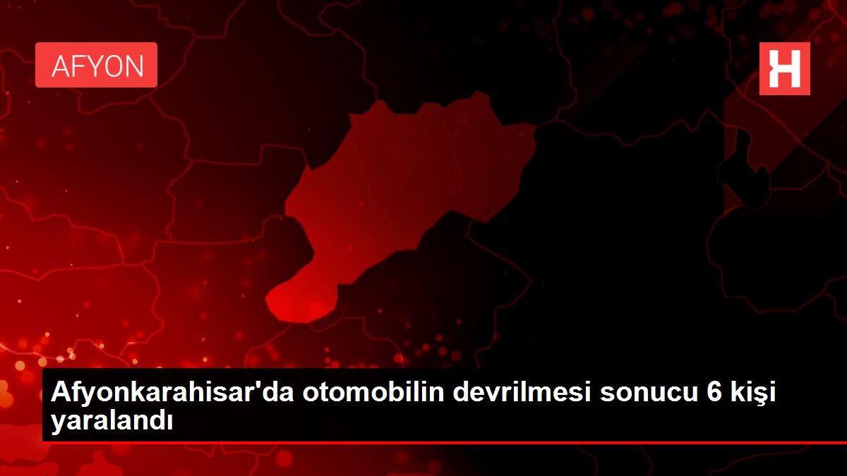 Afyonkarahisar'da otomobilin devrilmesi sonucu 6 kişi yaralandı