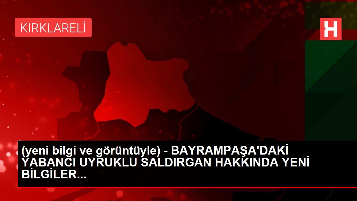 (yeni bilgi ve görüntüyle) - BAYRAMPAŞA'DAKİ YABANCI UYRUKLU SALDIRGAN HAKKINDA YENİ BİLGİLER...