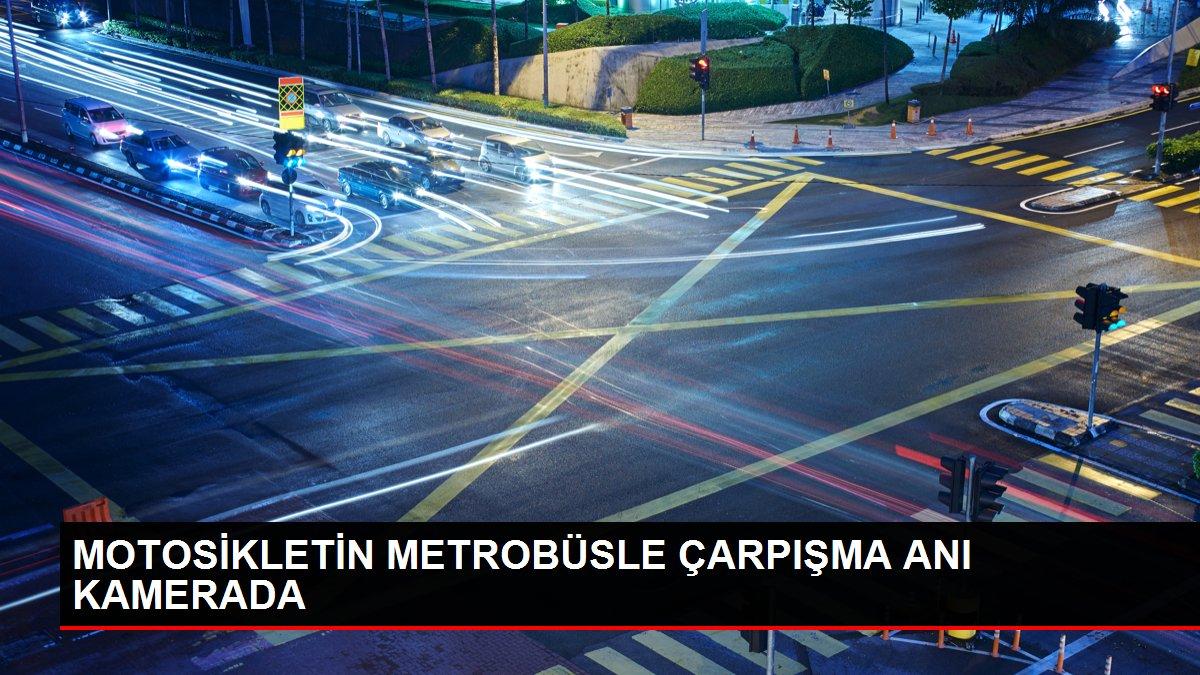 MOTOSİKLETİN METROBÜSLE ÇARPIŞMA ANI KAMERADA