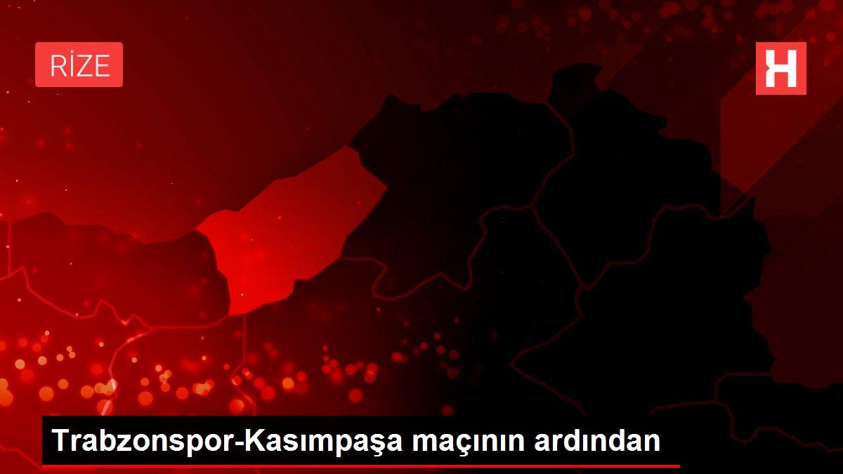 Trabzonspor-Kasımpaşa maçının ardından