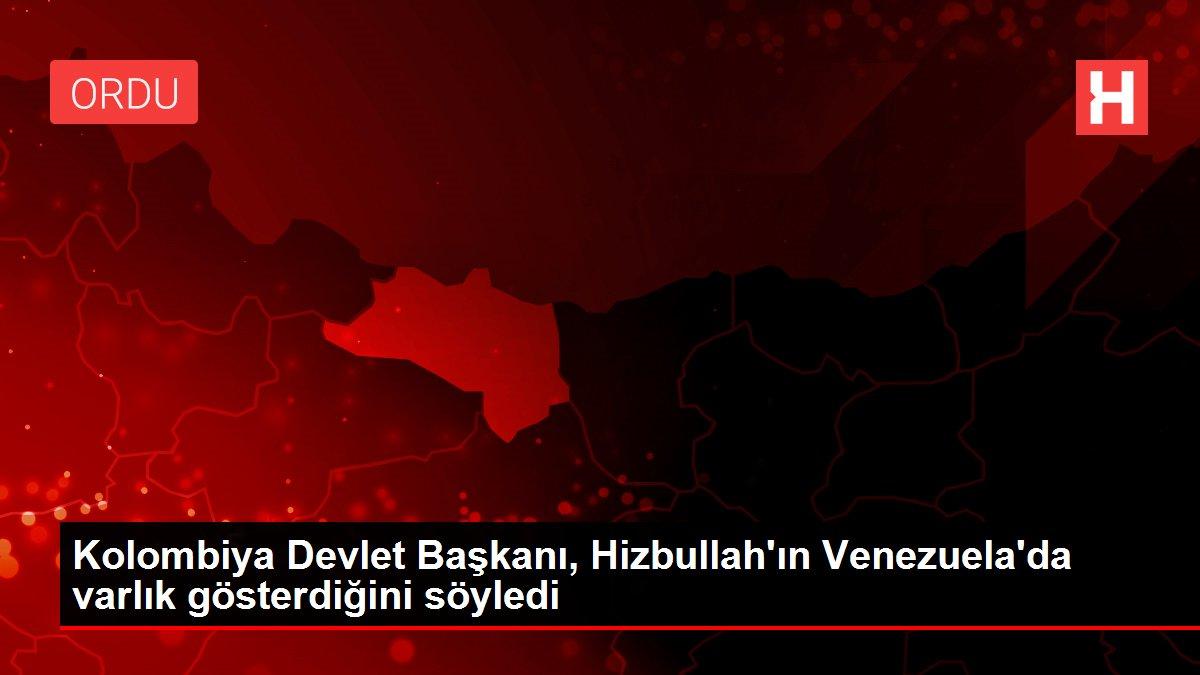 Kolombiya Devlet Başkanı, Hizbullah'ın Venezuela'da varlık gösterdiğini söyledi