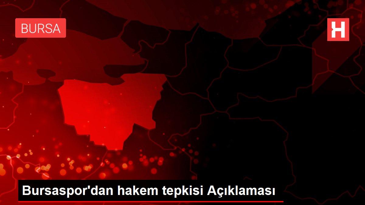 Bursaspor'dan hakem tepkisi Açıklaması