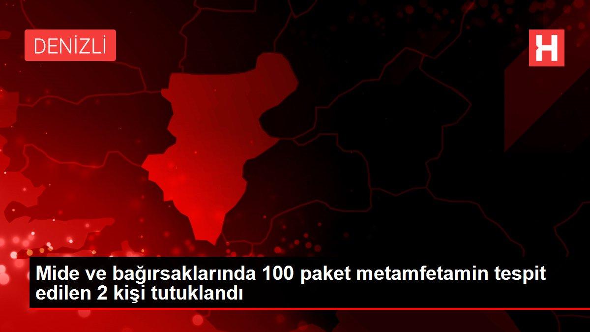 Mide ve bağırsaklarında 100 paket metamfetamin tespit edilen 2 kişi tutuklandı