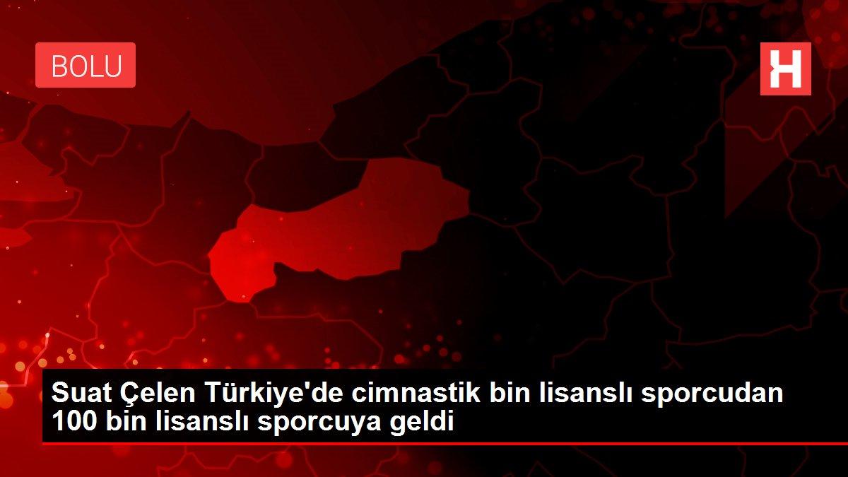 Suat Çelen Türkiye'de cimnastik bin lisanslı sporcudan 100 bin lisanslı sporcuya geldi