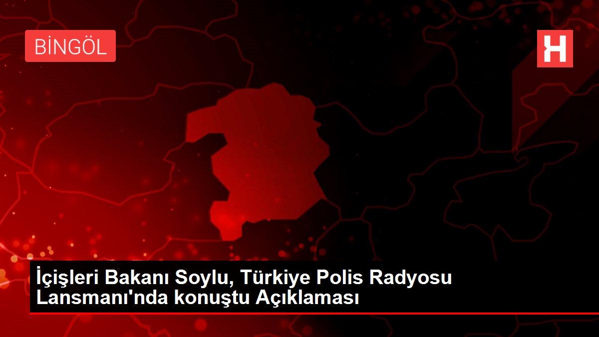 İçişleri Bakanı Soylu, Türkiye Polis Radyosu Lansmanı'nda konuştu Açıklaması