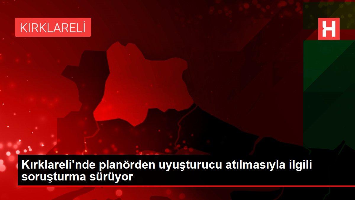 Kırklareli'nde planörden uyuşturucu atılmasıyla ilgili soruşturma sürüyor