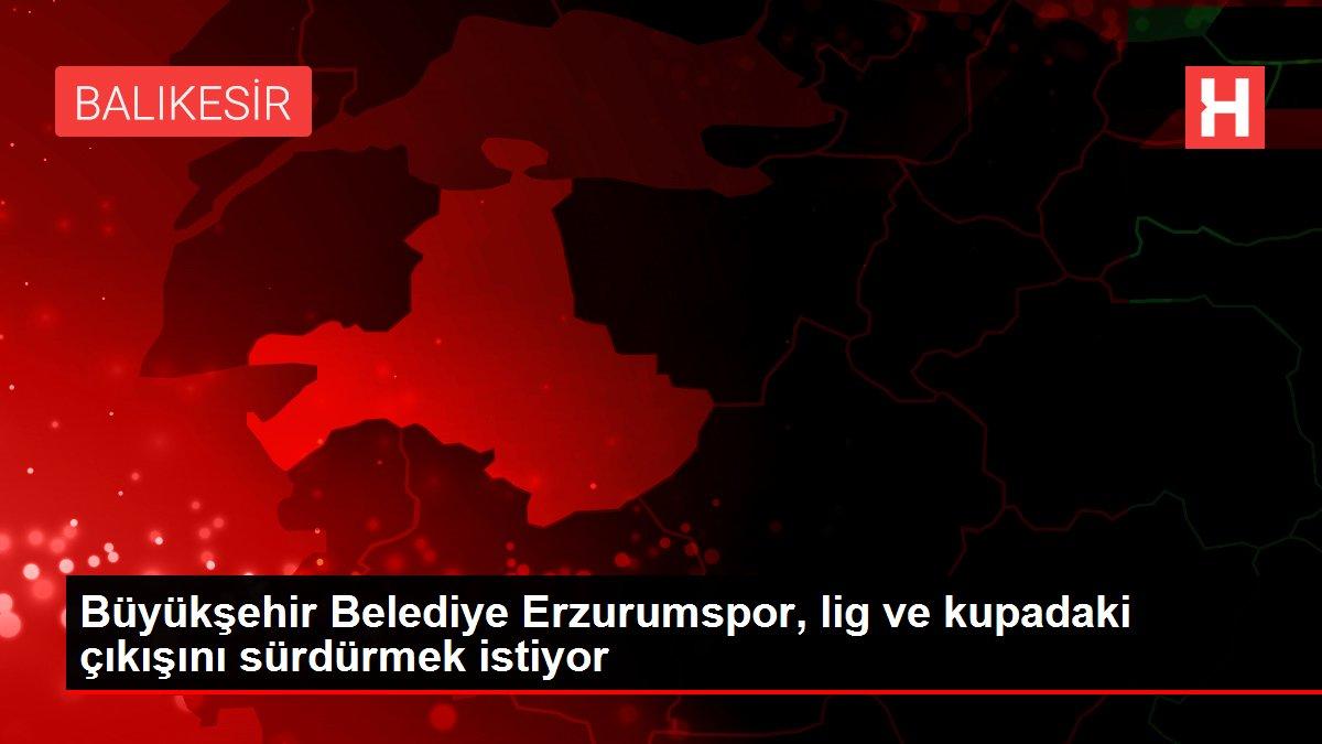 Büyükşehir Belediye Erzurumspor, lig ve kupadaki çıkışını sürdürmek istiyor