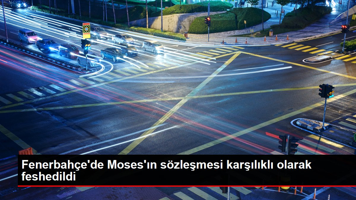 Fenerbahçe'de Moses'ın sözleşmesi karşılıklı olarak feshedildi