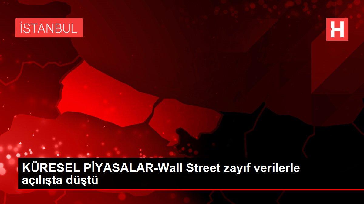 KÜRESEL PİYASALAR-Wall Street zayıf verilerle açılışta düştü