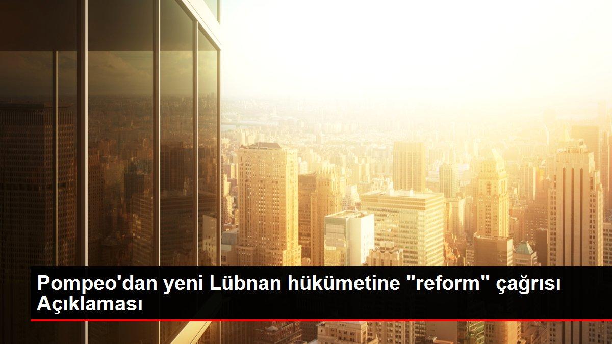 Pompeo'dan yeni Lübnan hükümetine