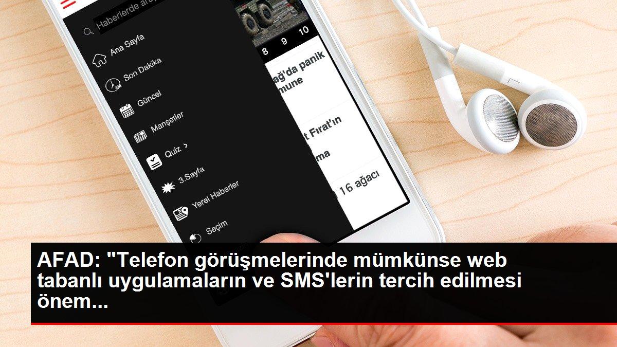 AFAD: 'Telefon görüşmelerinde mümkünse web tabanlı uygulamaların ve SMS'lerin tercih edilmesi önem...