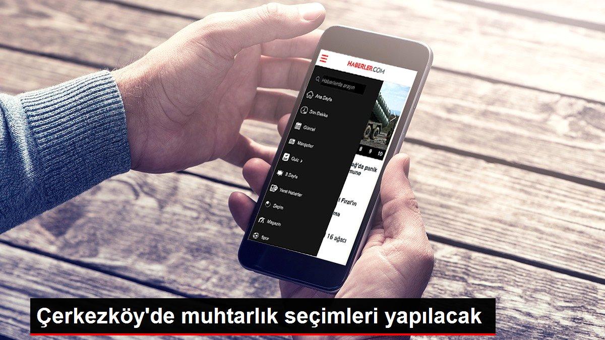 Çerkezköy'de muhtarlık seçimleri yapılacak