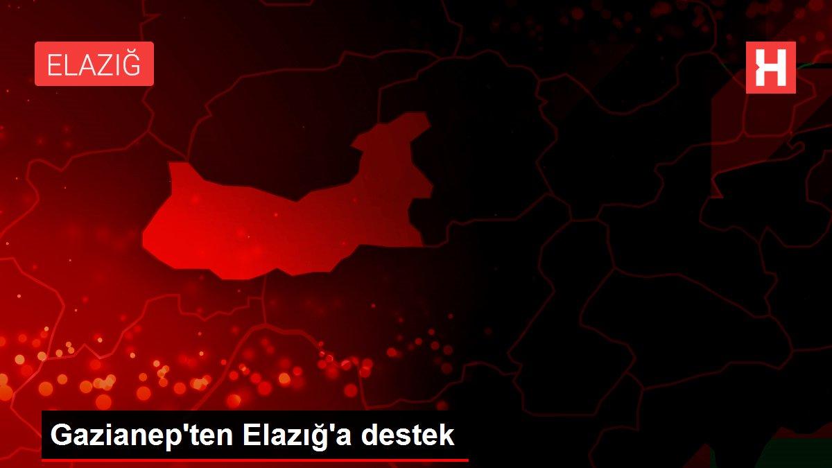 Gazianep'ten Elazığ'a destek