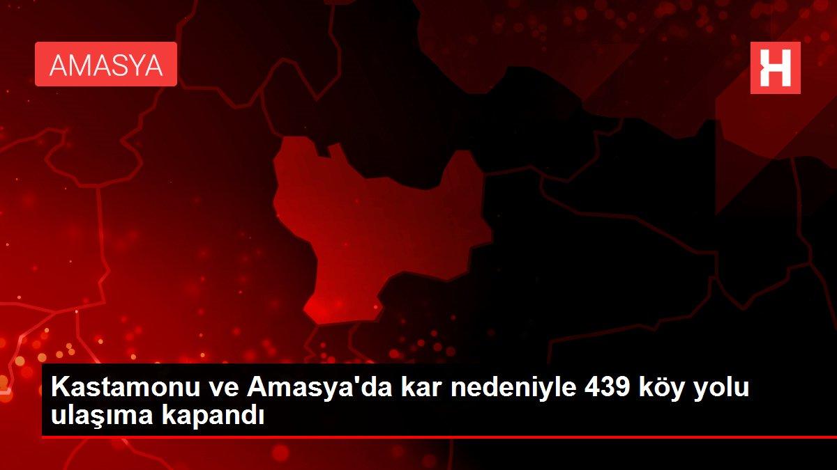 Kastamonu ve Amasya'da kar nedeniyle 439 köy yolu ulaşıma kapandı