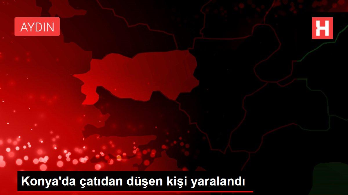 Konya'da çatıdan düşen kişi yaralandı