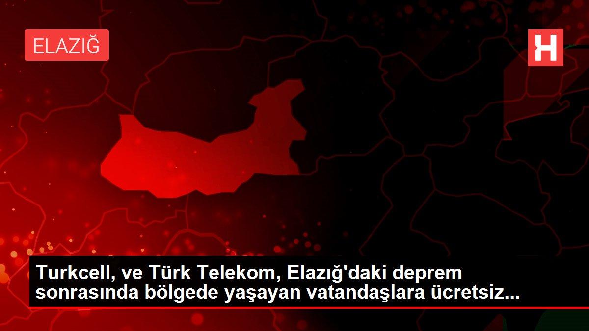 Turkcell, ve Türk Telekom, Elazığ'daki deprem sonrasında bölgede yaşayan vatandaşlara ücretsiz...