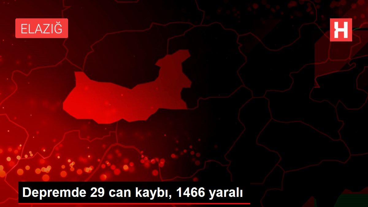 Depremde 29 can kaybı, 1466 yaralı