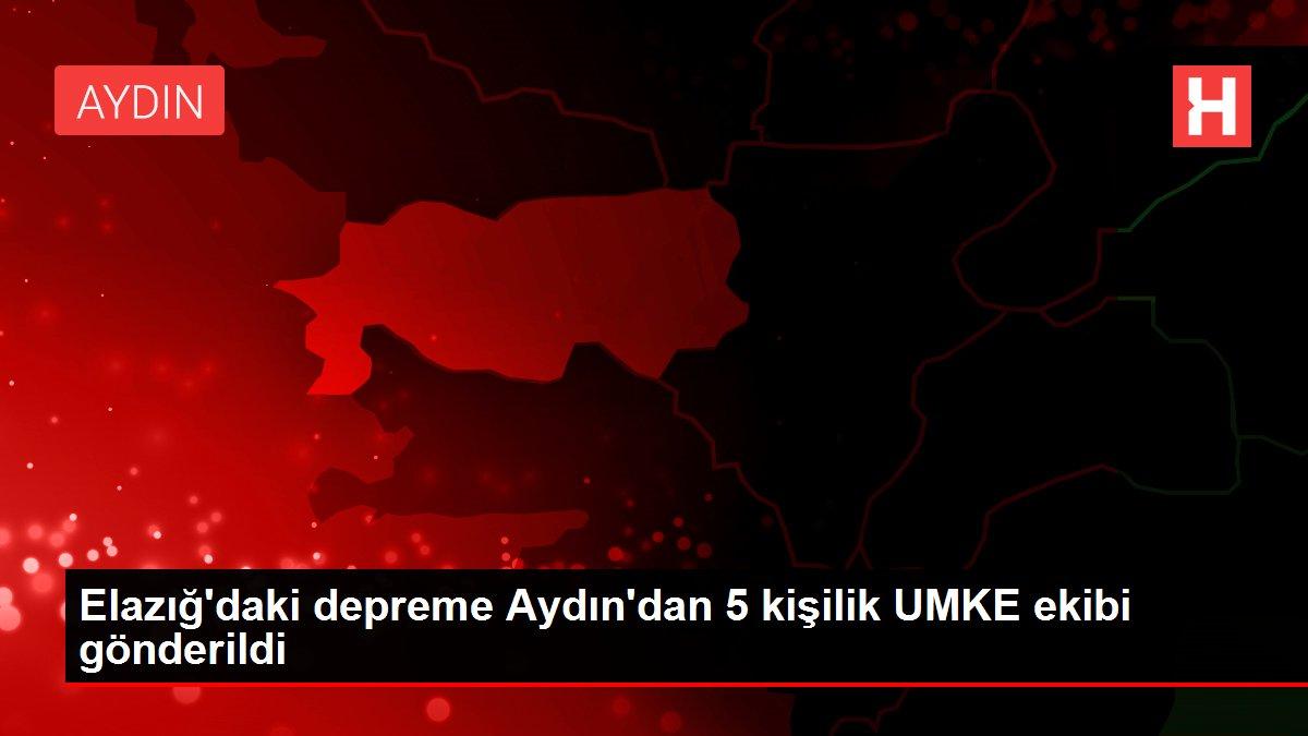 Elazığ'daki depreme Aydın'dan 5 kişilik UMKE ekibi gönderildi