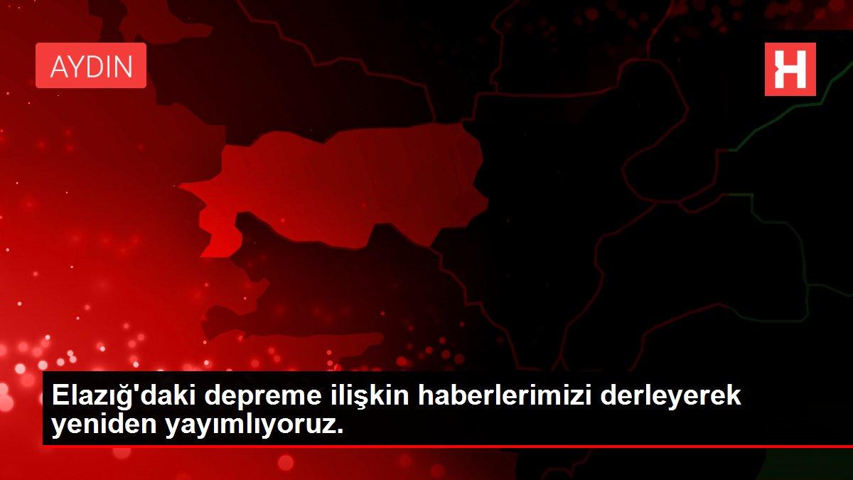 Elazığ'daki depreme ilişkin haberlerimizi derleyerek yeniden yayımlıyoruz.