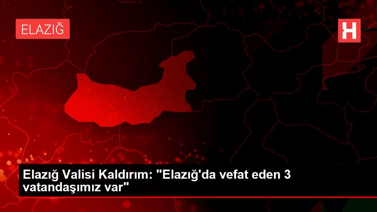 Elazığ Valisi Kaldırım: