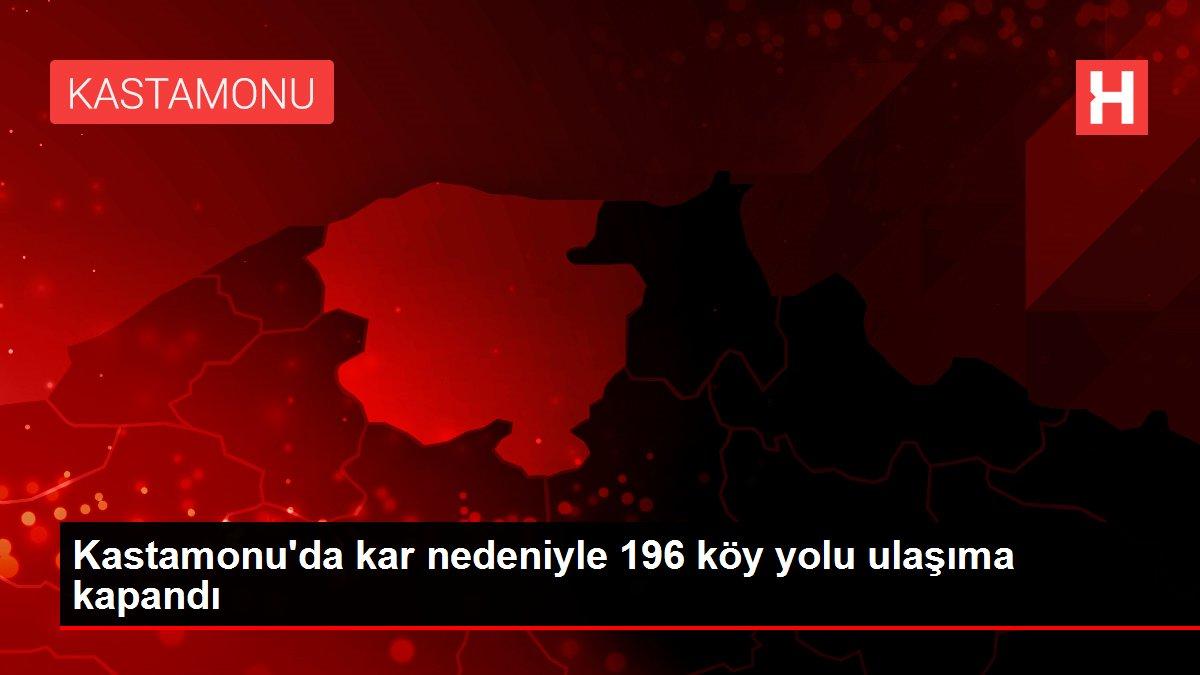 Kastamonu'da kar nedeniyle 196 köy yolu ulaşıma kapandı