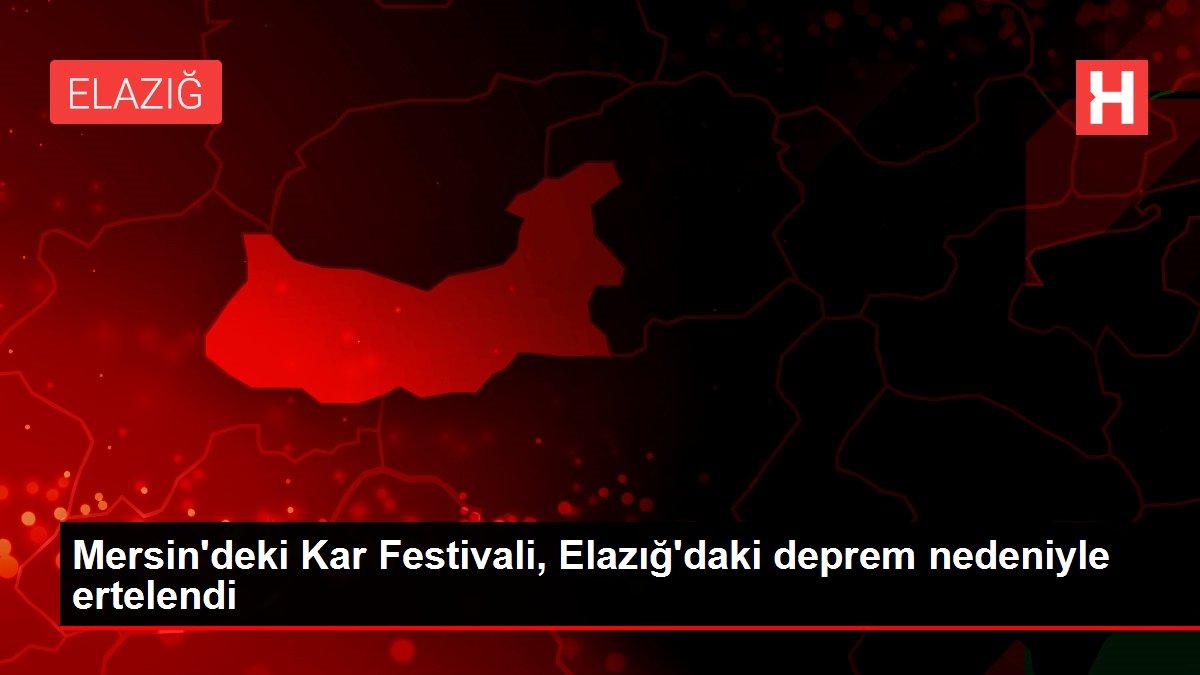 Mersin'deki Kar Festivali, Elazığ'daki deprem nedeniyle ertelendi