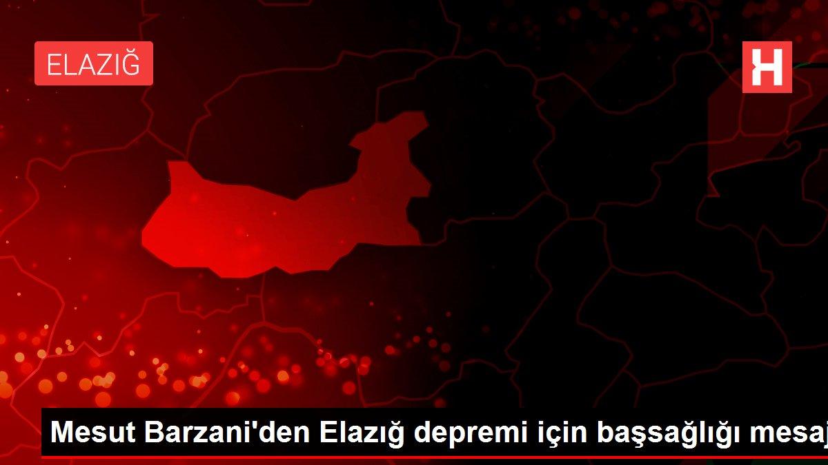 Mesut Barzani'den Elazığ depremi için başsağlığı mesajı