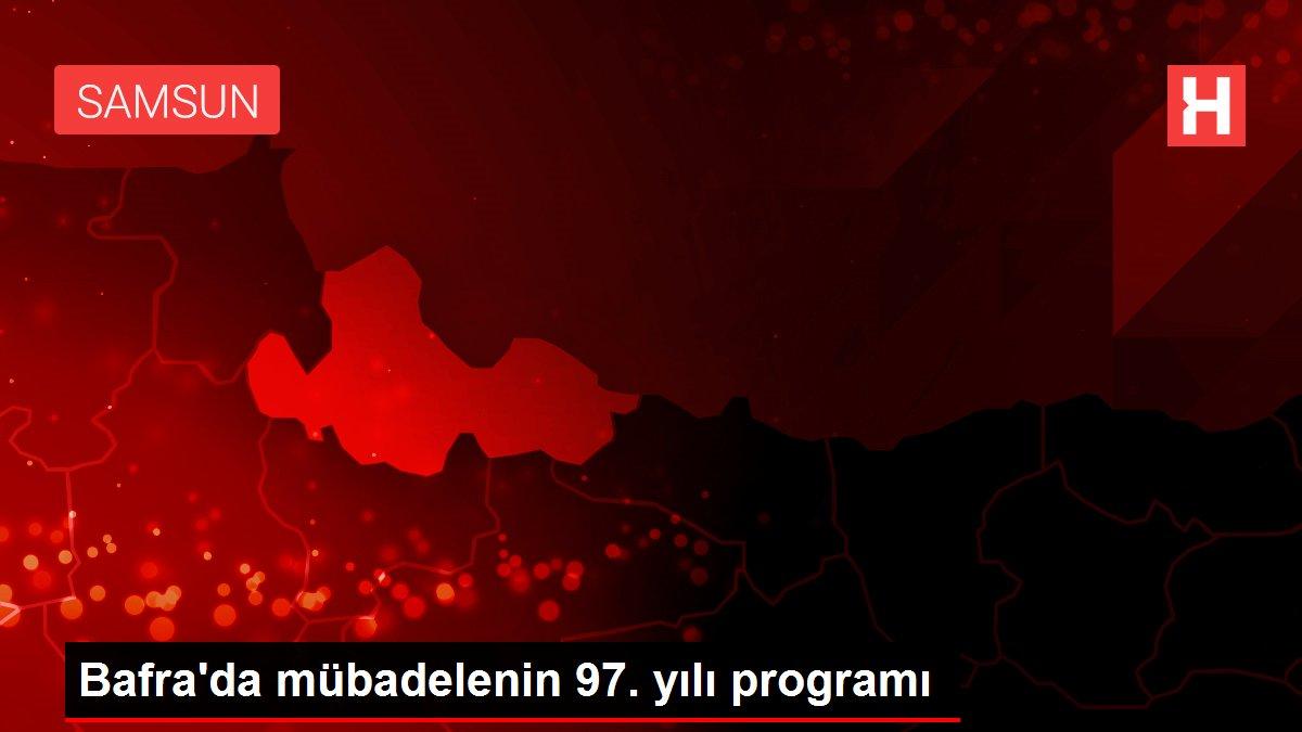 Bafra'da mübadelenin 97. yılı programı