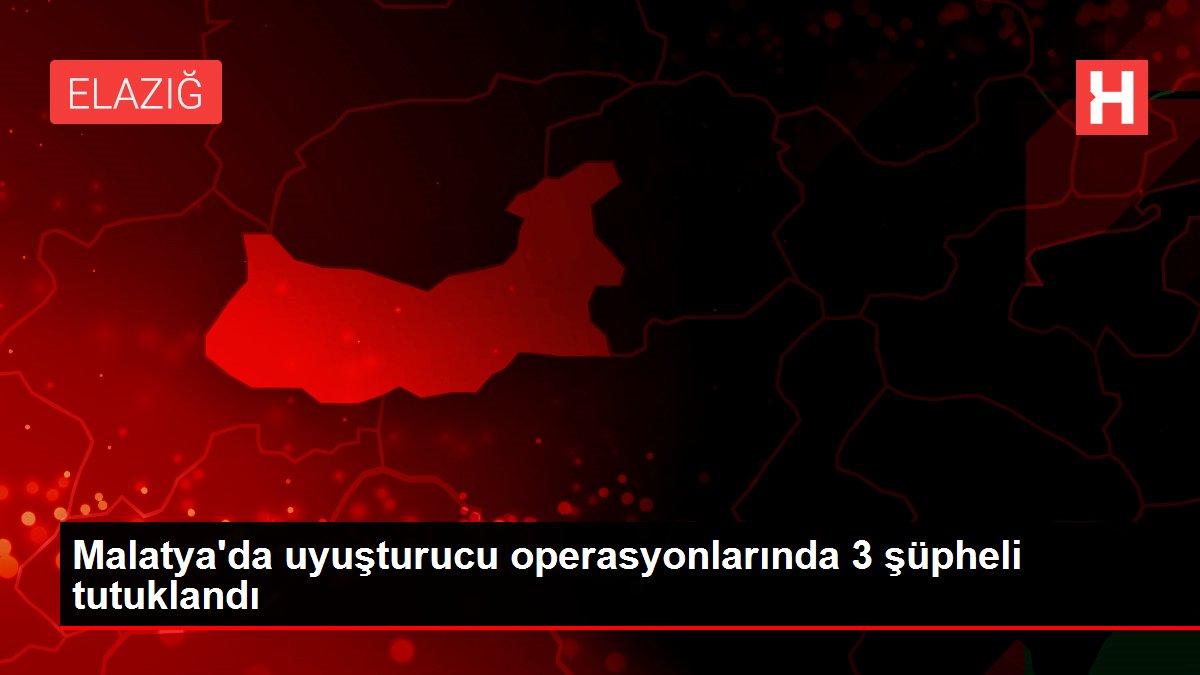 Malatya'da uyuşturucu operasyonlarında 3 şüpheli tutuklandı