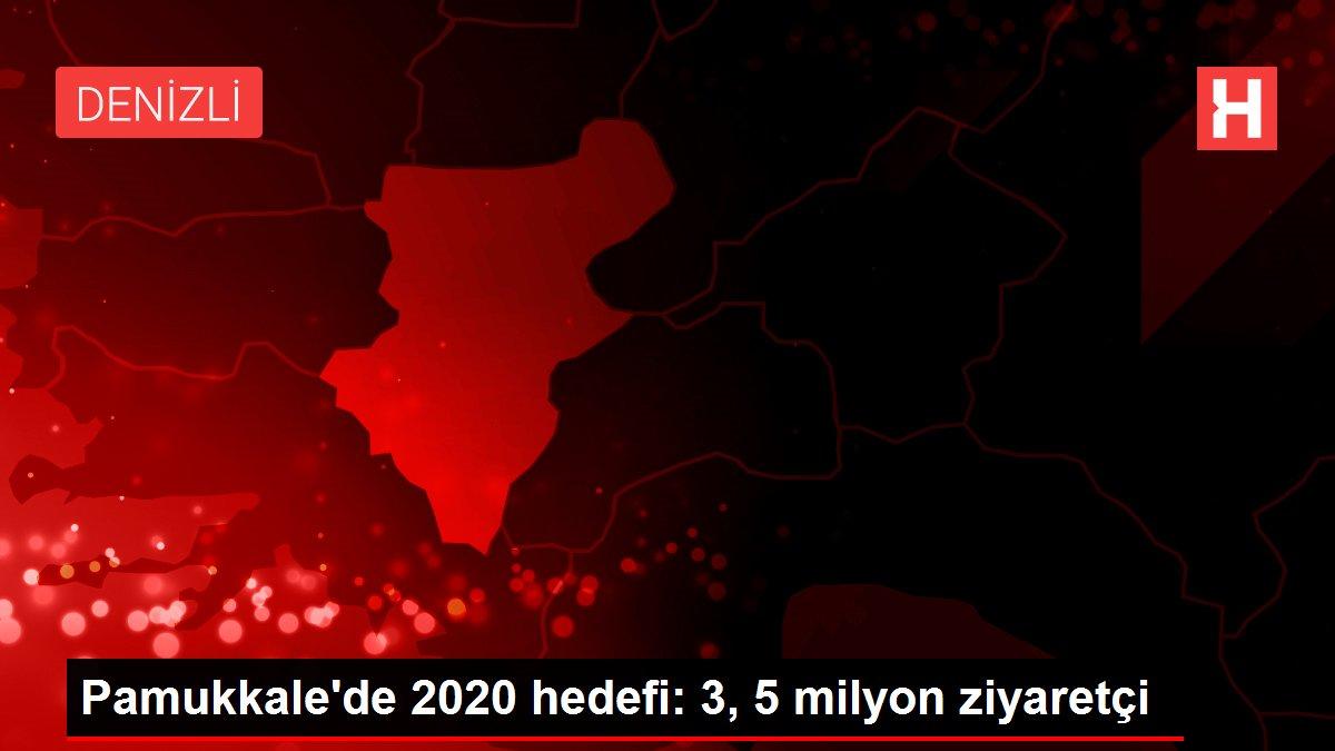 Pamukkale'de 2020 hedefi: 3, 5 milyon ziyaretçi