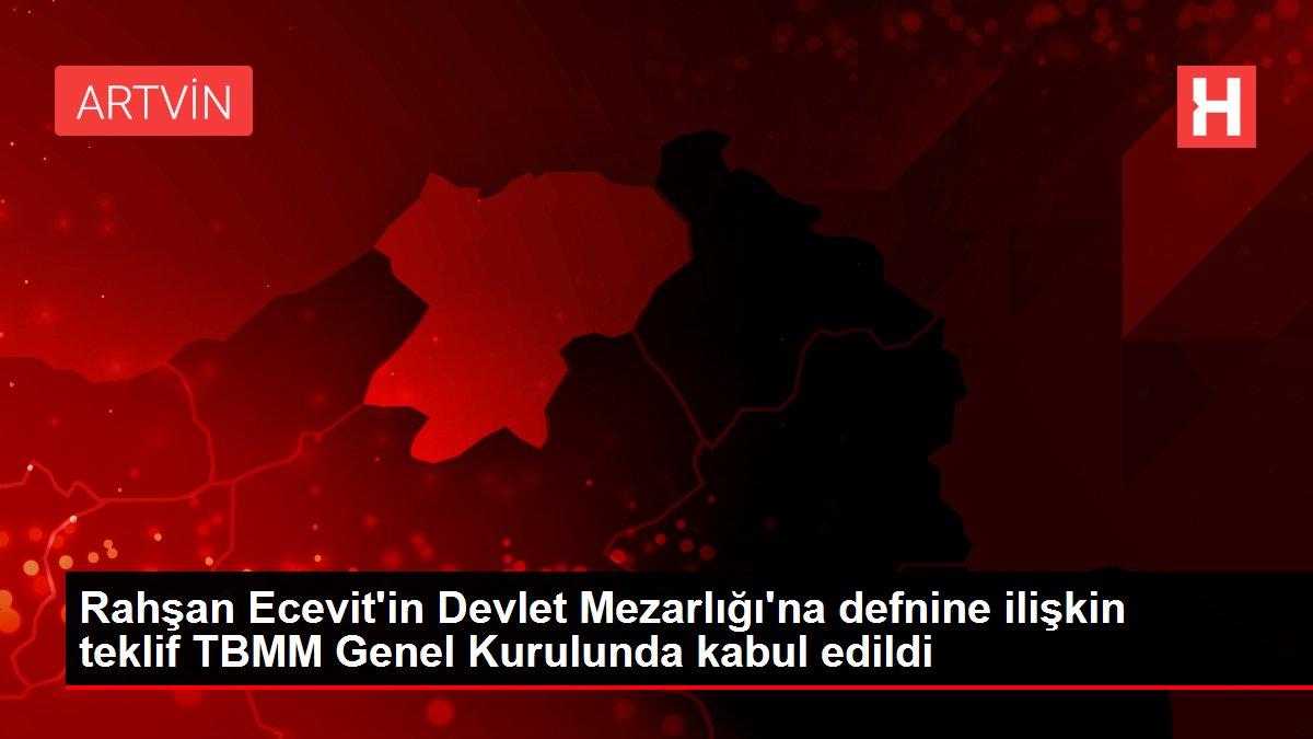 Rahşan Ecevit'in Devlet Mezarlığı'na defnine ilişkin teklif TBMM Genel Kurulunda kabul edildi