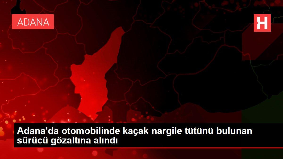 Adana'da otomobilinde kaçak nargile tütünü bulunan sürücü gözaltına alındı