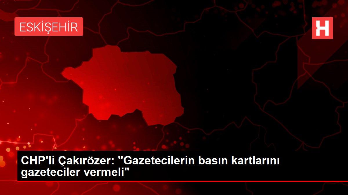 CHP'li Çakırözer: