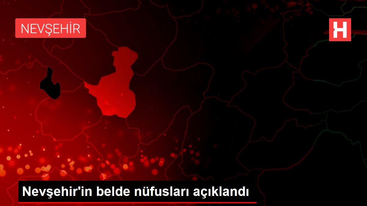 Nevşehir'in belde nüfusları açıklandı