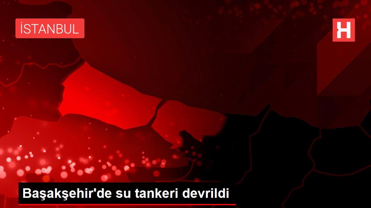Başakşehir'de su tankeri devrildi