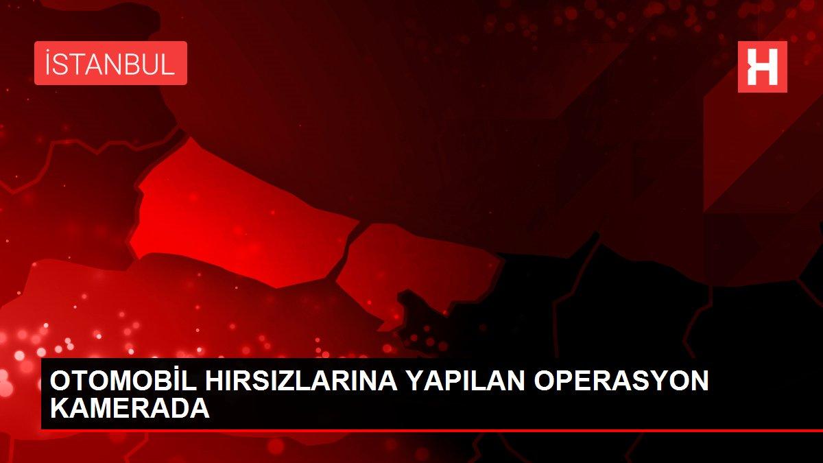 OTOMOBİL HIRSIZLARINA YAPILAN OPERASYON KAMERADA