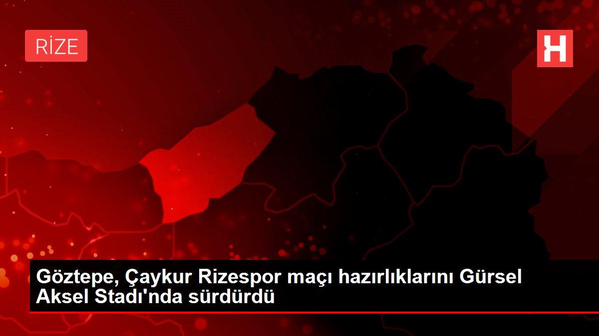 Göztepe, Çaykur Rizespor maçı hazırlıklarını Gürsel Aksel Stadı'nda sürdürdü