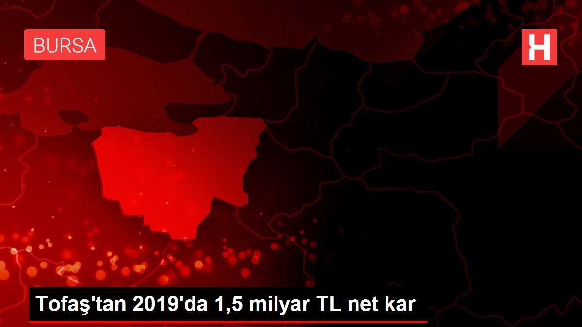 Tofaş'tan 2019'da 1,5 milyar TL net kar
