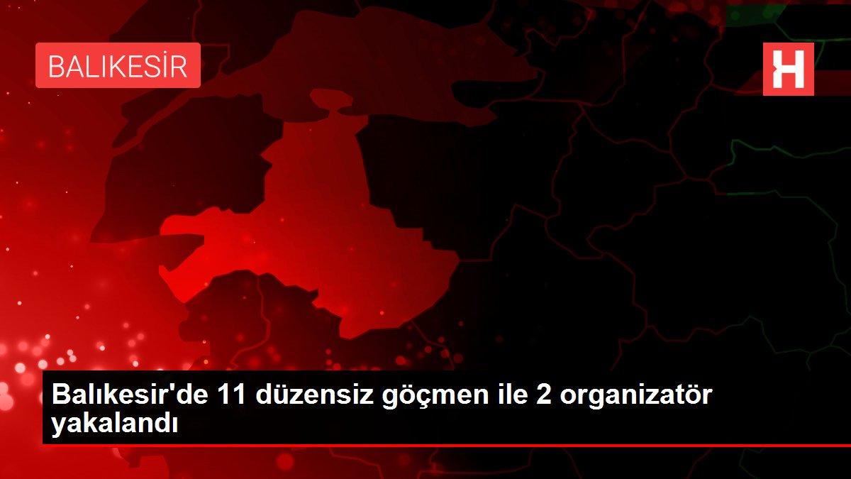 Balıkesir'de 11 düzensiz göçmen ile 2 organizatör yakalandı